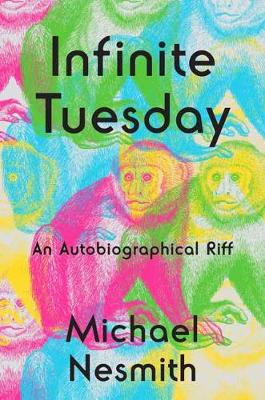 Infinite Tuesday: An Autobiographical Riff (Hardback)