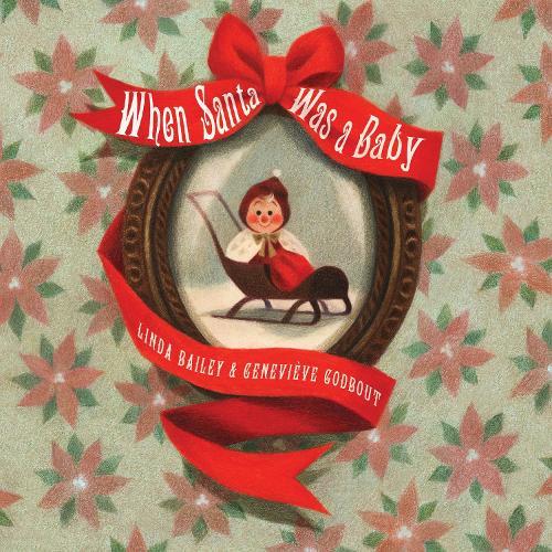 When Santa Was A Baby (Board book)