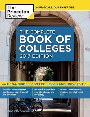 Complete Book of Colleges: 2017 Edition - College Admissions Guides (Paperback)