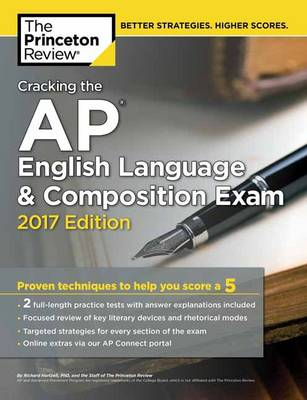 Cracking the AP English Language and Composition Exam: 2017 Edition - College Test Prep (Paperback)