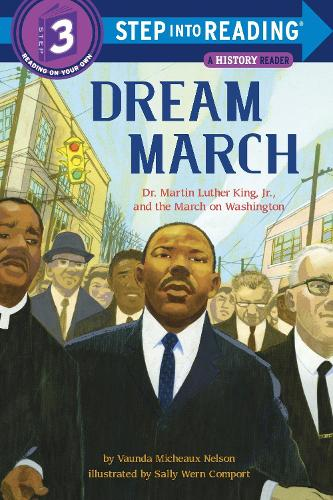 Dream March: Dr. Martin Luther King, Jr., and the March on Washington - Step into Reading (Paperback)