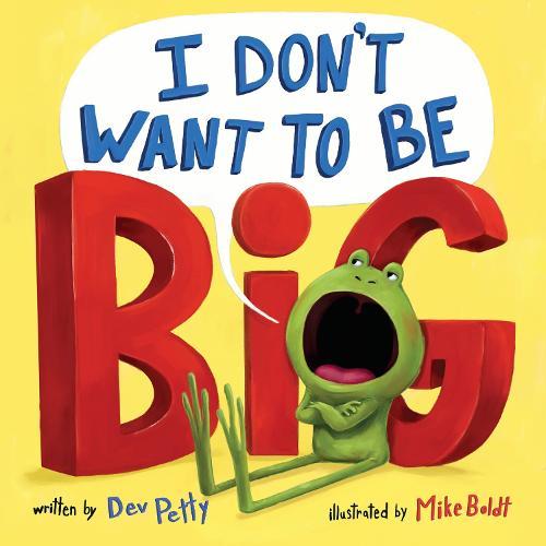 I Don't Want To Be Big (Hardback)