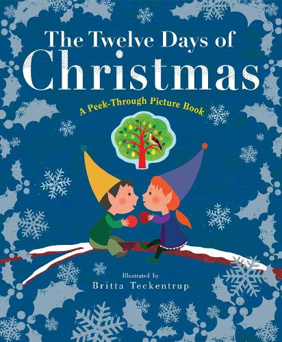 Twelve Days of Christmas: A Peek-Through Picture Book (Hardback)