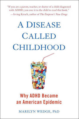 A Disease Called Childhood: Why ADHD Became an American Epidemic (Paperback)