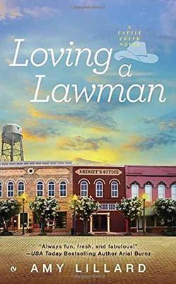 Loving a Lawman - Cattle Creek Novel (Paperback)