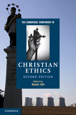 Cambridge Companions to Religion: The Cambridge Companion to Christian Ethics (Hardback)