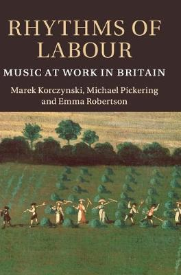 Rhythms of Labour: Music at Work in Britain (Hardback)