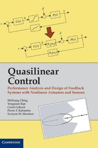 Quasilinear Control: Performance Analysis and Design of Feedback Systems with Nonlinear Sensors and Actuators (Hardback)