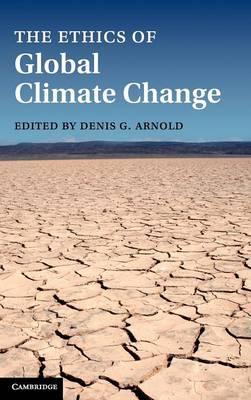 The Ethics of Global Climate Change (Hardback)