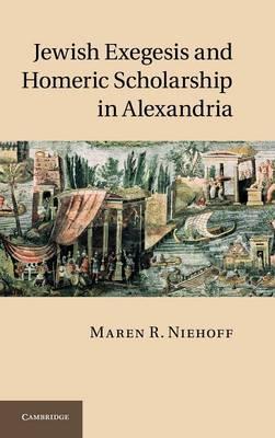 Jewish Exegesis and Homeric Scholarship in Alexandria (Hardback)