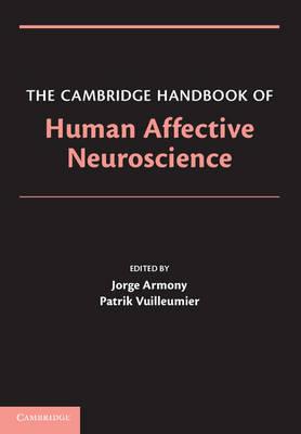 The Cambridge Handbook of Human Affective Neuroscience (Hardback)