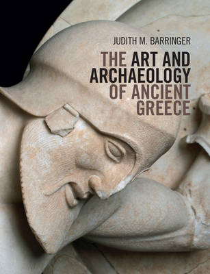 The Art and Archaeology of Ancient Greece (Hardback)
