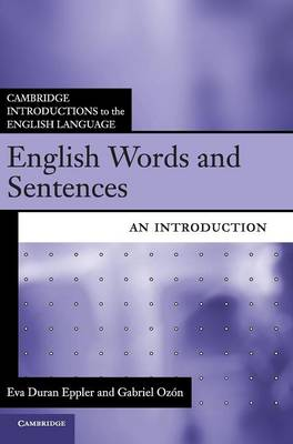 Cambridge Introductions to the English Language: English Words and Sentences: An Introduction (Hardback)