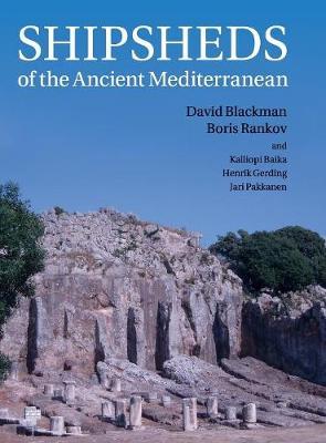 Shipsheds of the Ancient Mediterranean (Hardback)