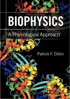 Biophysics: A Physiological Approach (Hardback)