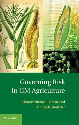 Governing Risk in GM Agriculture (Hardback)