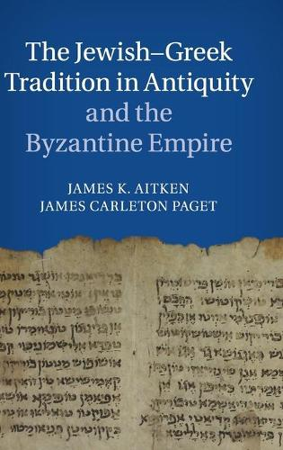 The Jewish-Greek Tradition in Antiquity and the Byzantine Empire (Hardback)