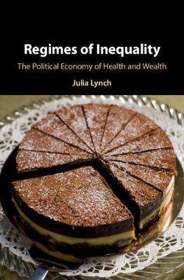 Regimes of Inequality: The Political Economy of Health and Wealth (Hardback)