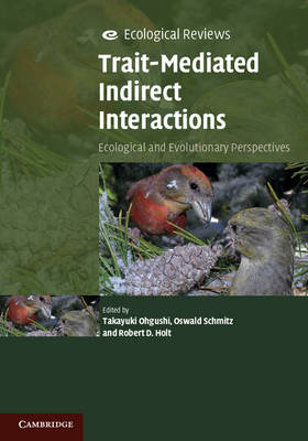 Ecological Reviews: Trait-Mediated Indirect Interactions: Ecological and Evolutionary Perspectives (Hardback)