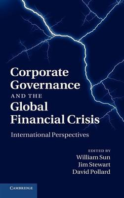 Corporate Governance and the Global Financial Crisis: International Perspectives (Hardback)