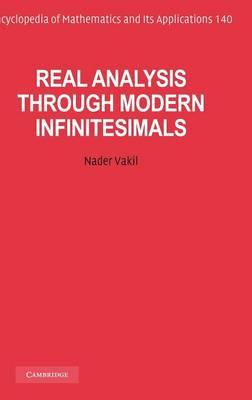 Real Analysis through Modern Infinitesimals - Encyclopedia of Mathematics and Its Applications 140 (Hardback)