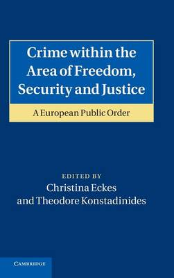 Crime within the Area of Freedom, Security and Justice: A European Public Order (Hardback)