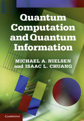 Quantum Computation and Quantum Information: 10th Anniversary Edition (Hardback)
