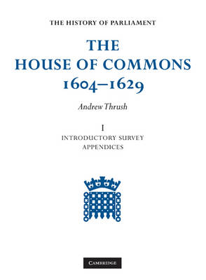 The House of Commons 1604-1629 6 Volume Set (Hardback)