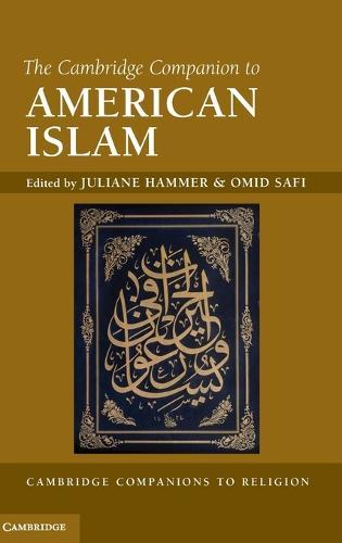The Cambridge Companion to American Islam - Cambridge Companions to Religion (Hardback)
