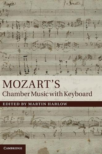 Mozart's Chamber Music with Keyboard (Hardback)