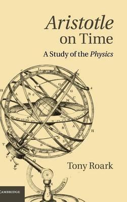 Aristotle on Time: A Study of the Physics (Hardback)