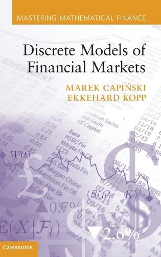 Discrete Models of Financial Markets - Mastering Mathematical Finance (Hardback)