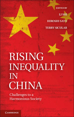 Rising Inequality in China: Challenges to a Harmonious Society (Hardback)