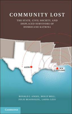 Community Lost: The State, Civil Society, and Displaced Survivors of Hurricane Katrina (Hardback)