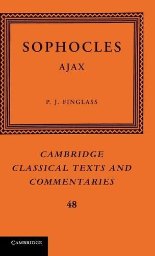 Sophocles: Ajax - Cambridge Classical Texts and Commentaries 48 (Hardback)