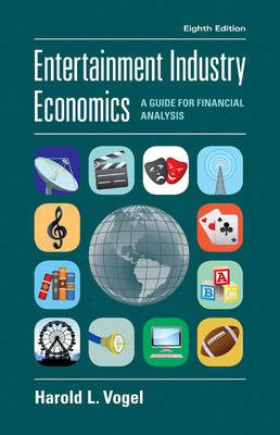 Entertainment Industry Economics: A Guide for Financial Analysis (Hardback)