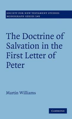 The Doctrine of Salvation in the First Letter of Peter (Hardback)