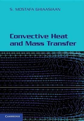 Convective Heat and Mass Transfer (Hardback)
