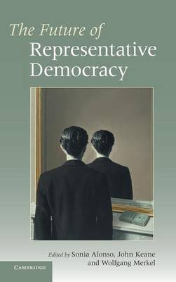 The Future of Representative Democracy (Hardback)