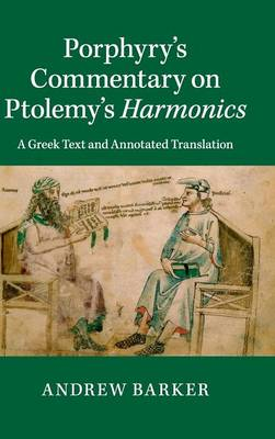 Porphyry's Commentary on Ptolemy's Harmonics: A Greek Text and Annotated Translation (Hardback)