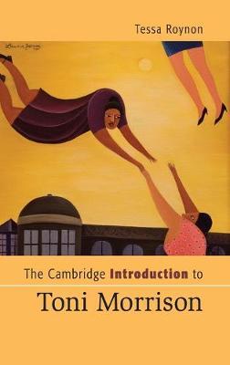 The Cambridge Introduction to Toni Morrison - Cambridge Introductions to Literature (Hardback)