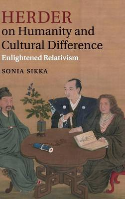 Herder on Humanity and Cultural Difference: Enlightened Relativism (Hardback)
