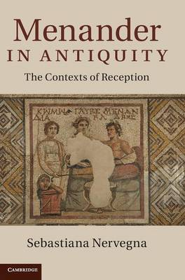Menander in Antiquity: The Contexts of Reception (Hardback)