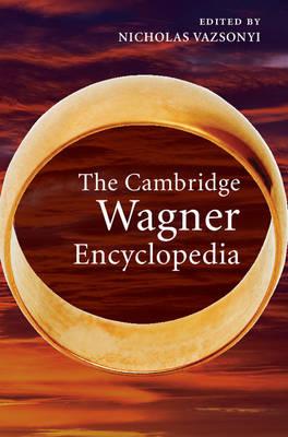 The Cambridge Wagner Encyclopedia (Hardback)
