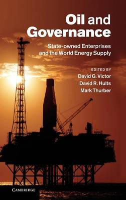 Oil and Governance: State-Owned Enterprises and the World Energy Supply (Hardback)