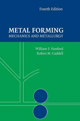 Metal Forming: Mechanics and Metallurgy (Hardback)
