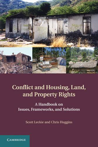 Conflict and Housing, Land and Property Rights: A Handbook on Issues, Frameworks and Solutions (Hardback)