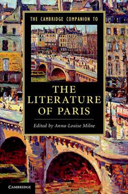 The Cambridge Companion to the Literature of Paris - Cambridge Companions to Literature (Hardback)