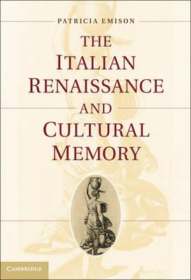 The Italian Renaissance and Cultural Memory (Hardback)