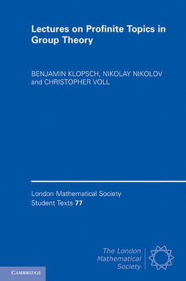 London Mathematical Society Student Texts: Lectures on Profinite Topics in Group Theory Series Number 77 (Hardback)